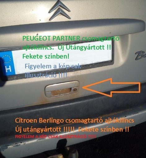 Peugeot Partner hátsó csomgtérajtó külső kilincs ajtónyitó fogantyú csomagtartó ajtókilincs hátsó ajto_ajtokilincs_872072_8720.72_8720_72_felfele_nyilo_ajtos_akcios_miskolc.jpg